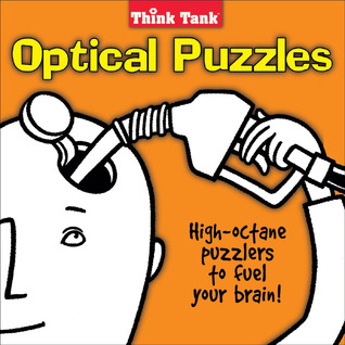 Think Tank Optical Puzzles: High-Octane Puzzlers to Fuel Your Brain!  by  Opal Truman