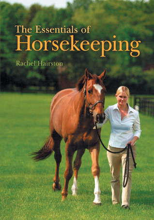 The Essentials of Horsekeeping  by  Rachel Hairston