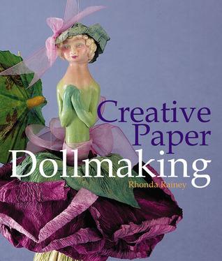 Creative Paper Dollmaking  by  Rhonda Rainey