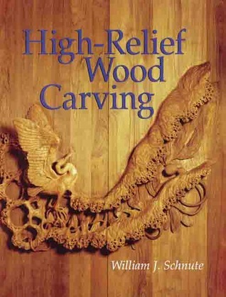 High-Relief Wood Carving William Schnute