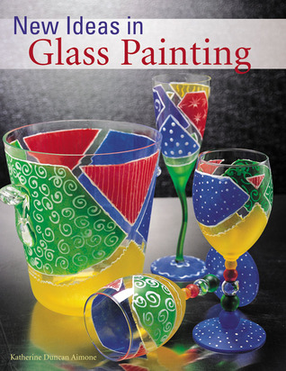 New Ideas in Glass Painting  by  Katherine Duncan Aimone