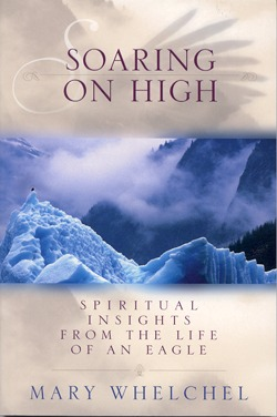 Soaring on High: Spiritual Insights from the Life of an Eagle  by  Mary Whelchel
