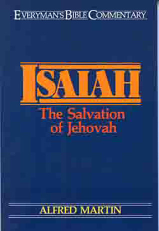 Isaiah- Everymans Bible Commentary Alfred Martin