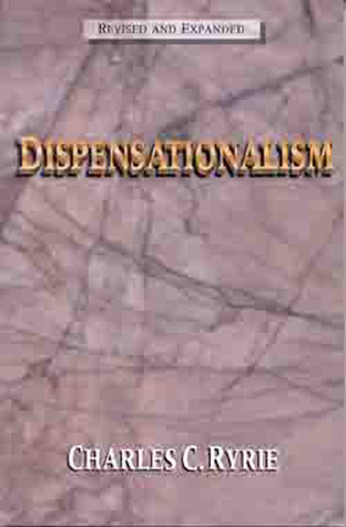 Dispensationalism  by  Charles C. Ryrie