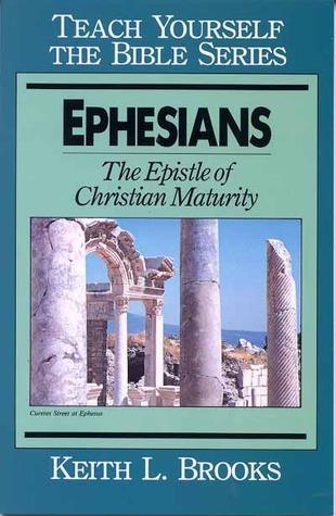 Ephesians-Teach Yourself the Bible Series: Epistle Of Christian Maturity Keith Brooks