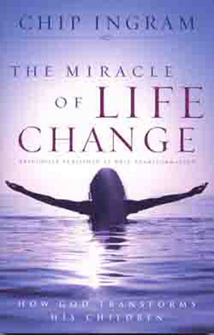 The Miracle of Life Change: How God Transforms His Children  by  Chip Ingram