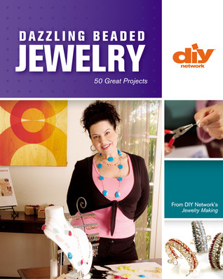 Dazzling Beaded Jewelry (DIY): 50 Great Projects Jackie Guerra
