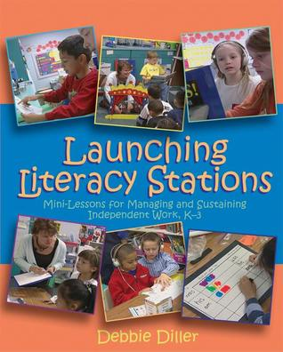 Launching Literacy Stations  by  Debbie Diller