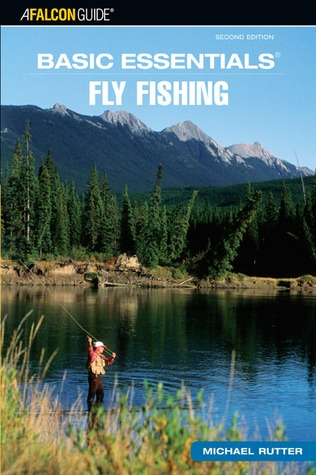 Basic Essentials Fly Fishing  by  Michael Rutter