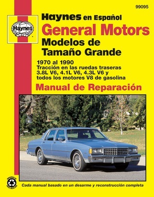 General Motors modelos de tama±o grande 1970 al 1990 John Harold Haynes