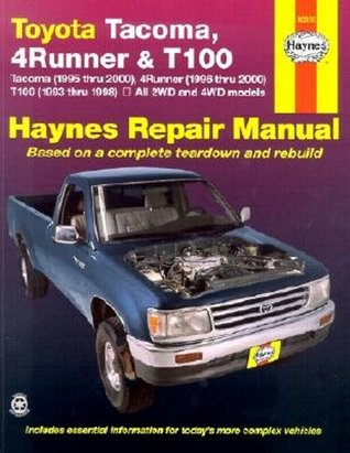 Haynes Repair Manual, Toyota Tacoma, 4 Runner & T100: Tacoma (1995 thru 2000), 4 Runner (1996 thru 2000), T100 (1993 thru 1998)- All 2WD and 4WD models  by  Chilton Automotive Books