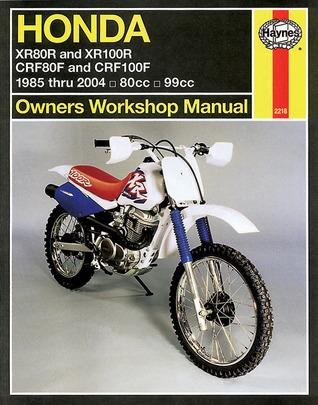 Honda XR80R and XR100R 1985-2004  by  John Harold Haynes
