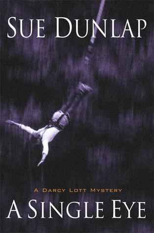 A Single Eye (Darcy Lott, #1) Susan Dunlap