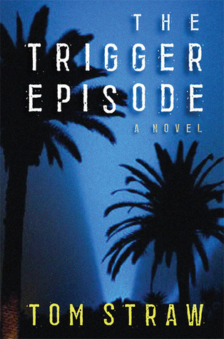 The Trigger Episode  by  Tom Straw