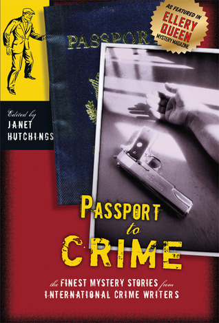 Passport to Crime: Finest Mystery Stories from International Crime Writers Janet Hutchings