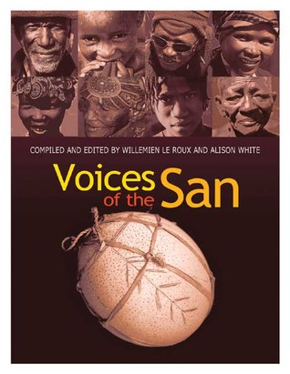 Voices Of The San: Living In Southern Africa Today  by  Willemien le Roux