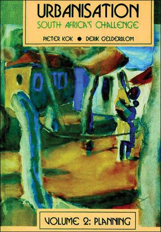 Urbanisation in SA Volume 2: Planning  by  Pieter Kok