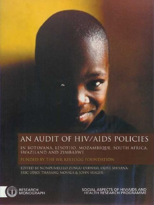 Audit of HIV/AIDS Policies: In Botswana, Lesotho, Mozambique, South Africa, Swaziland, and Zimbabwe  by  Research Program Social Aspects of HIV/AIDS and Health