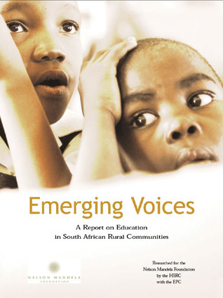 Emerging Voices: A Report on Education in South African Rural Communities Human Sciences Research Council