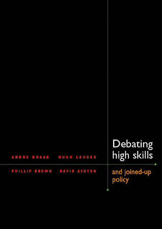 Debating High Skills and Joined-up Policy  by  Andre Kraak