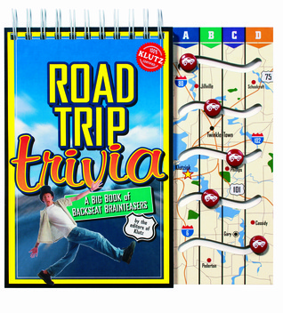 Road Trip Trivia: A Big Book of Backseat Brainteasers  by  Klutz