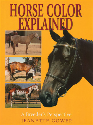 Horse Color Explained: A Breeders Perspective Jeanette Gower