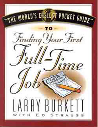 Finding Your First Full Time Job  by  Larry Burkett