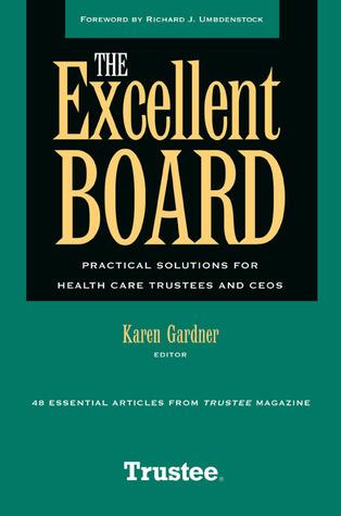 The Excellent Board: Practical Solutions Karen Gardner