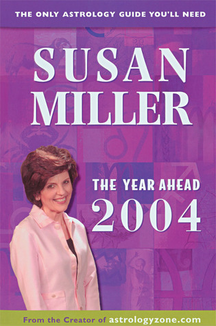 The Year Ahead 2004: The Only Astrology Guide Youll Need  by  Susan  Miller