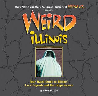 Weird Illinois Troy Taylor
