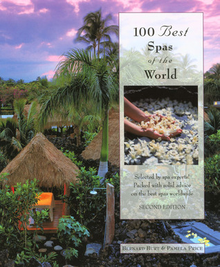100 Best Spas of the World, 2nd  by  Bernard Burt