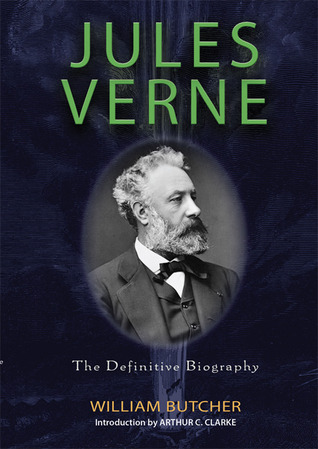 Jules Verne: The Definitive Biography William Butcher