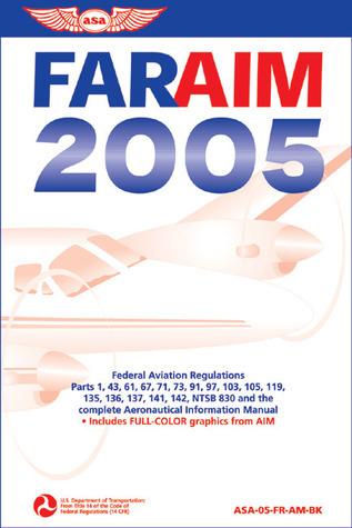 FAR/AIM 2005: Federal Aviation Regulations, Aeronautical Information Manual  by  Federal Aviation Administration