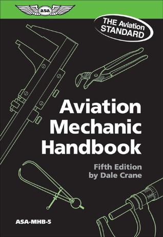 Airframe Test Guide 2001: Study for and Pass FAA Aviation Maintenance Technician Airframe Knowledge Exam Dale Crane