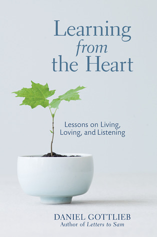 Letters To Sam: a grandfathers letters to his grandson on love, loss and the gifts of life  by  Daniel Gottlieb