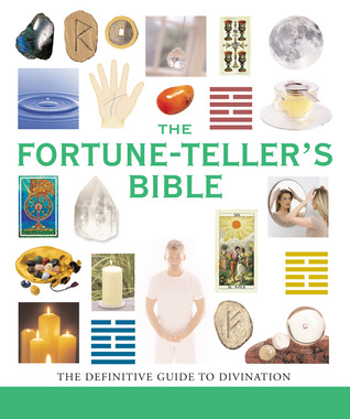 The Fortune-Tellers Bible: The Definitive Guide to the Arts of Divination  by  Jane Struthers