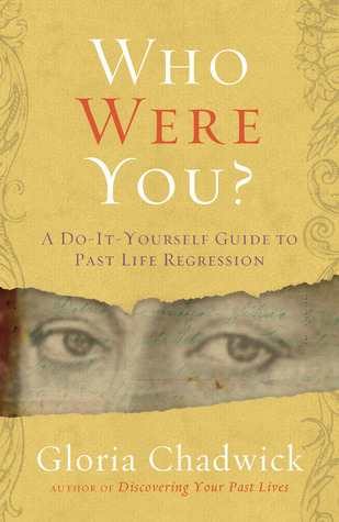 Who Were You?: A Do-It-Yourself Guide to Past Life Regression Gloria Chadwick