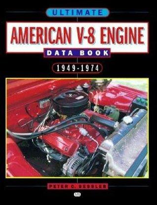 Ultimate American V-8 Engine Data Book 1949-74 Peter Sessler