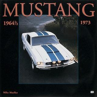 Mustang 1964-1/2-1973  by  Mike Mueller