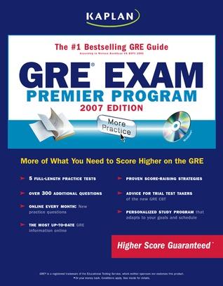 Kaplan GRE Exam, 2007 Edition: Premier Program   (Kaplan Gre Exam (Book & CD-Rom))  by  Kaplan Inc.