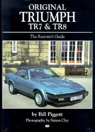 Original Triumph TR7 and TR8  by  Bill Piggott