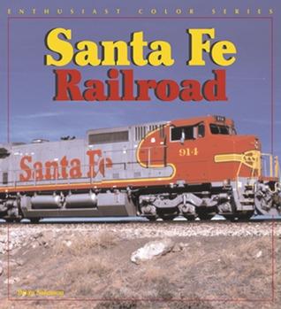 Santa Fe Railway  by  Brian Solomon