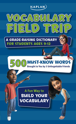 Vocabulary Field Trip: A Grade-Raising Dictionary For Students Ages 9-12  by  Jeanine Le Ny