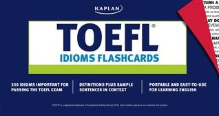 TOEFL Idioms Flashcards Kaplan Inc.