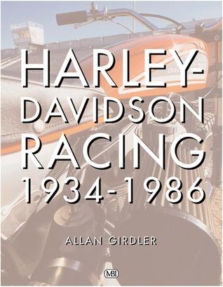 Harley-Davidson Racing, 1934-1986 Allan Girdler