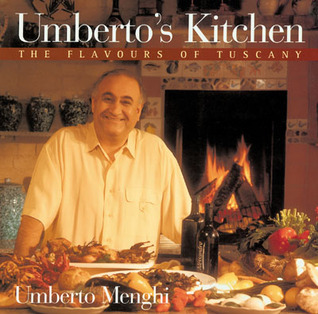 Umbertos Kitchen: The Flavours of Tuscany Umberto Menghi