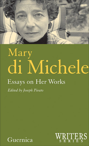 Mary Di Michele: Essays on Her Works  by  Joseph Pivato