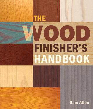 The Wood Finishers Handbook  by  Sam Allen