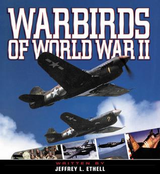 Warbirds of WW2 Jeffrey L. Ethell