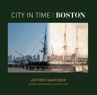 City in Time: Boston Jeffrey Hantover